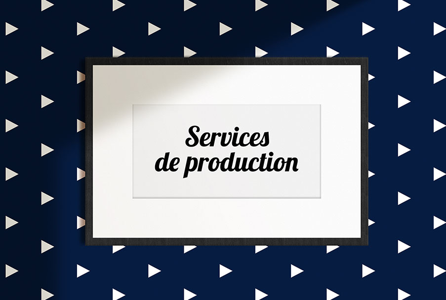 Services de production
